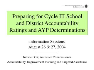Preparing for Cycle III School and District Accountability Ratings and AYP Determinations