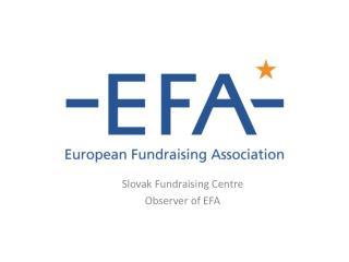 Slovak Fundraising Centre Observer o f EFA