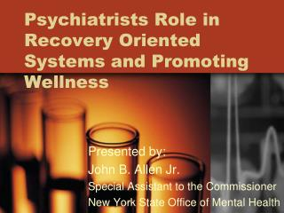 Psychiatrists Role in Recovery Oriented Systems and Promoting Wellness