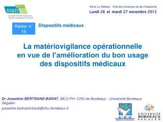 La matériovigilance opérationnelle  en vue de l'amélioration du bon usage des dispositifs médicaux