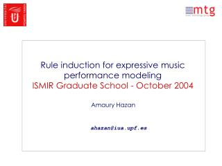 Rule induction for expressive music performance modeling ISMIR Graduate School - October 2004