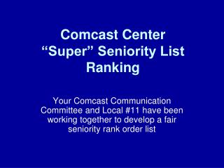 "Comcast Center ""Super"" Seniority List Ranking"