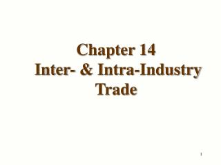 Chapter 14 Inter- & Intra-Industry Trade