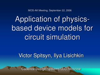 Application of physics-based device models for circuit simulation