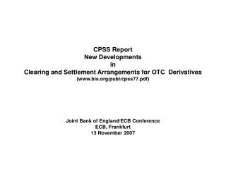 CPSS Report New Developments  in  Clearing and Settlement Arrangements for OTC  Derivatives bis