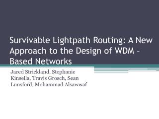 Survivable  Lightpath  Routing: A New Approach to the Design of WDM –Based Networks
