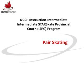 NCCP Instruction-Intermediate Intermediate STARSkate Provincial Coach (ISPC) Program