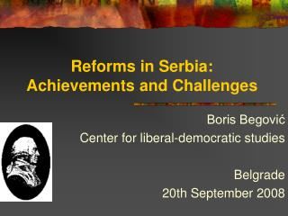 Reforms in Serbia:  Achievements and Challenges