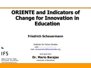 ORIENTE and Indicators of Change for Innovation in Education  Friedrich Scheuermann