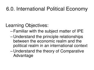 6.0. International Political Economy