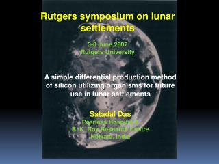 Rutgers symposium on lunar settlements 3-8 June 2007 Rutgers University