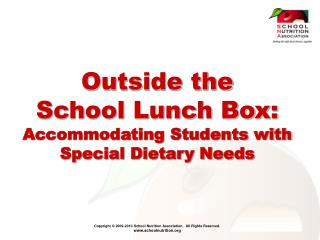 Outside the  School Lunch Box: Accommodating Students with Special Dietary Needs