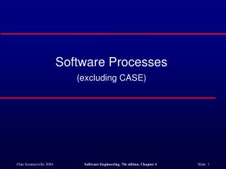 Software Processes (excluding CASE)