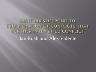 Militaries respond to proliferation of conflicts that further intensified conflict