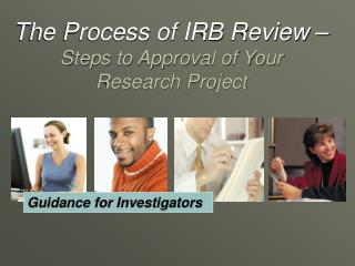 The Process of IRB Review – Steps to Approval of Your  Research Project