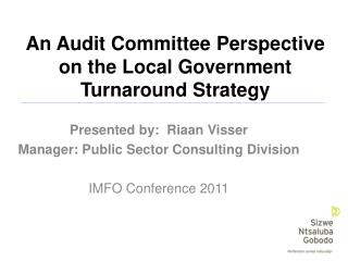 An Audit Committee Perspective on the Local Government Turnaround Strategy