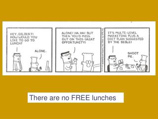 There are no FREE lunches