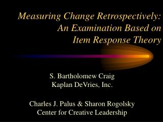 Measuring Change Retrospectively: An Examination Based on Item Response Theory
