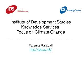 Institute of Development Studies Knowledge Services: Focus on Climate Change