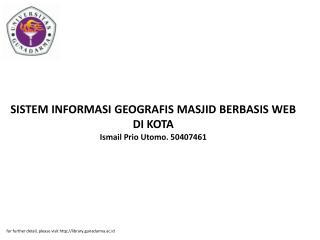 SISTEM INFORMASI GEOGRAFIS MASJID BERBASIS WEB DI KOTA Ismail Prio Utomo. 50407461