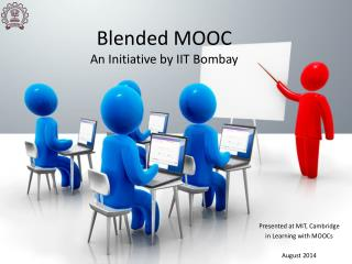 Blended MOOC An Initiative by IIT Bombay