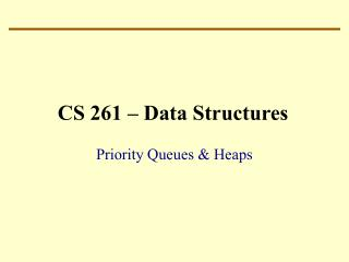 CS 261 � Data Structures