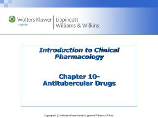 Introduction to Clinical Pharmacology Chapter 10- Antitubercular  Drugs