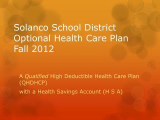 Solanco School District Optional Health Care Plan Fall 2012