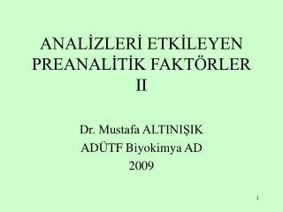 ANALİZLERİ ETKİLEYEN PREANALİTİK FAKTÖRLER II