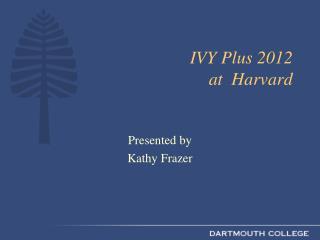IVY Plus 2012 at  Harvard