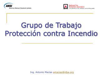 Grupo de Trabajo  Protección contra Incendio