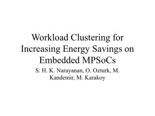 Workload Clustering for Increasing Energy Savings on Embedded MPSoCs