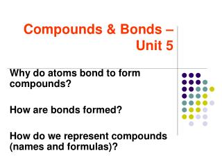 Compounds & Bonds – Unit 5