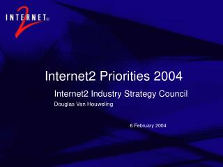 Internet2 Priorities 2004
