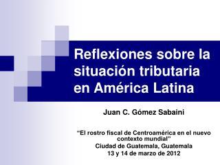 Reflexiones sobre la situación tributaria en América Latina
