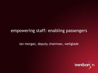 empowering staff: enabling passengers