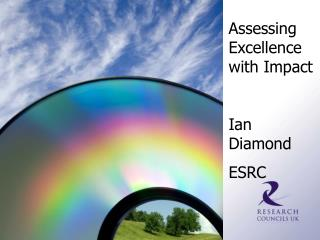 Assessing Excellence with Impact Ian Diamond ESRC