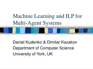 Machine Learning and ILP for Multi-Agent Systems