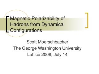 Magnetic Polarizability of Hadrons from Dynamical Configurations