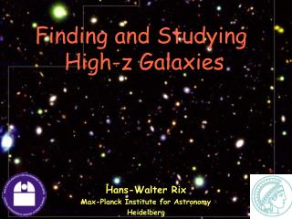 Finding and Studying  High-z Galaxies