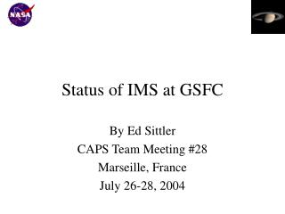 Status of IMS at GSFC