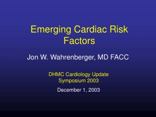 Emerging Cardiac Risk Factors