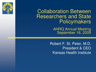 Collaboration Between Researchers and State Policymakers AHRQ Annual Meeting September 16, 2009