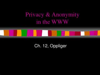 Privacy & Anonymity in the WWW