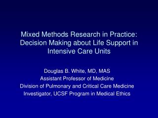 Mixed Methods Research in Practice: Decision Making about Life Support in Intensive Care Units