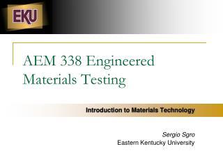 AEM 338 Engineered Materials Testing