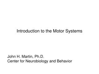 Introduction to the Motor Systems