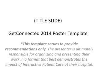 (TITLE SLIDE) GetConnected  2014 Poster Template