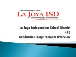 La  Joya  Independent School District HB5 Graduation Requirements Overview