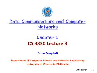 Data Communications and Computer Networks Chapter 1 CS 3830 Lecture 3